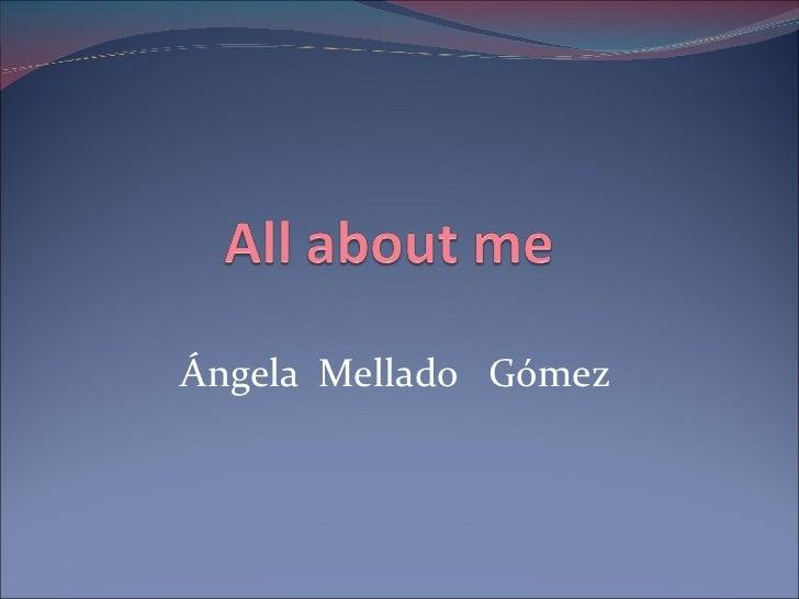 Ángela  Mellado  Gómez