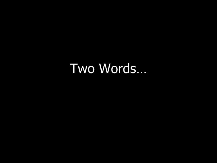 Two Words…