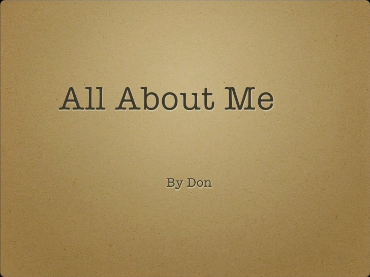 All About Me       By Don
