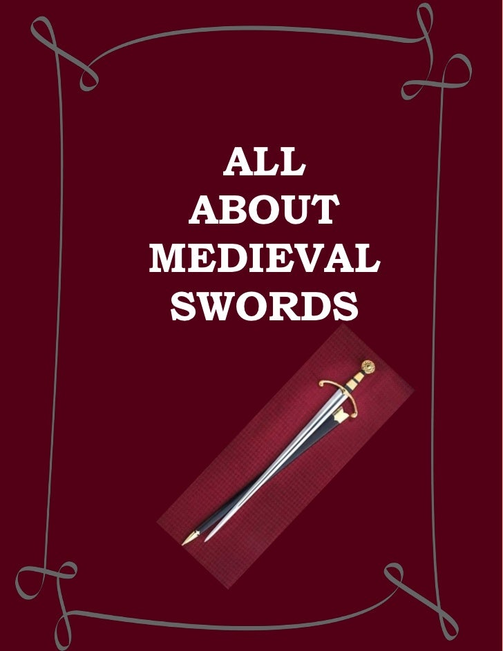 ALL  ABOUTMEDIEVAL SWORDS