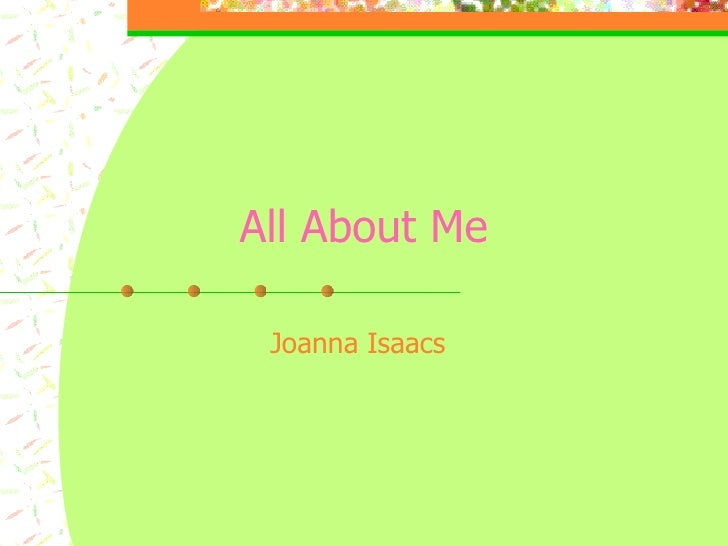 All About Me Joanna Isaacs