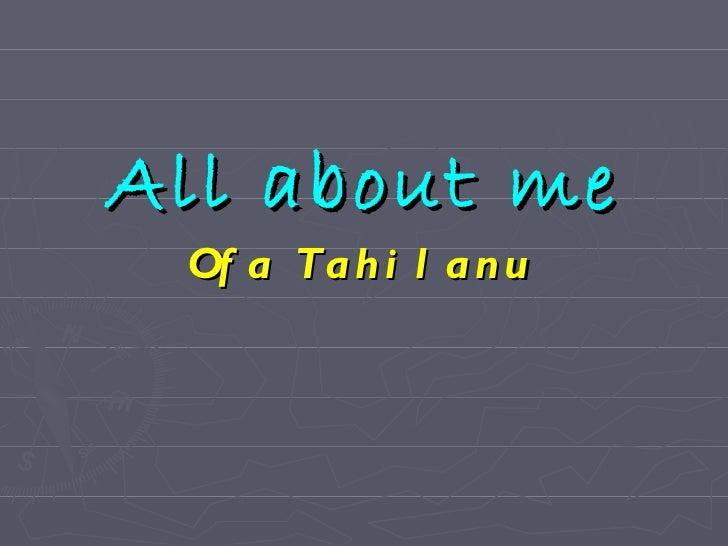 All about me ofa tahilanu