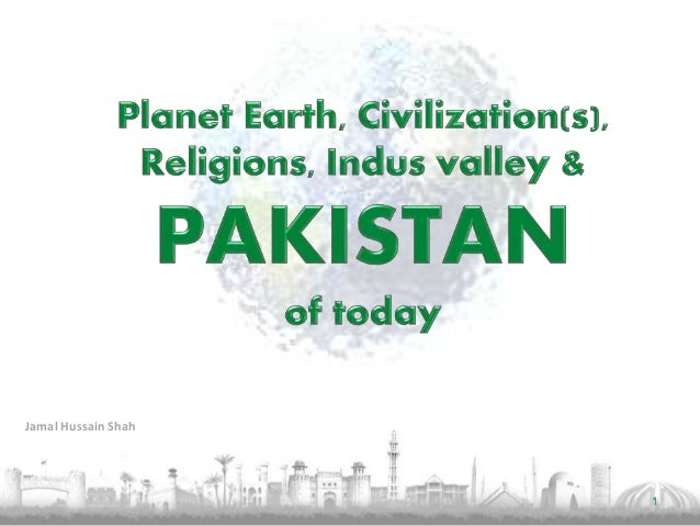 Pakistan - Land of Peace, Art, Culture and customdian of great civilization, Different perspective from Media
