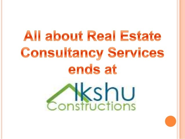 All about real estate consultancy services