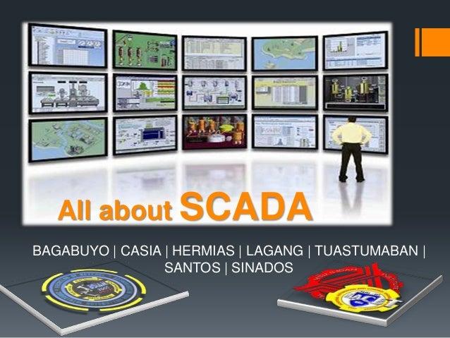 All about SCADA BAGABUYO | CASIA | HERMIAS | LAGANG | TUASTUMABAN | SANTOS | SINADOS