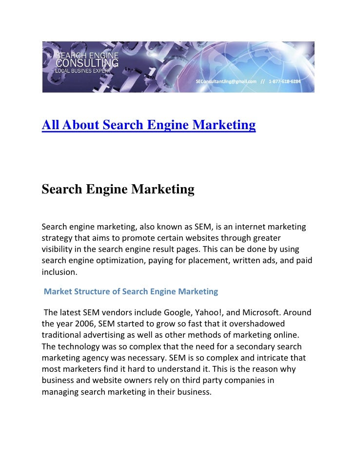 All About Search Engine Marketing  Search Engine MarketingSearch engine marketing, also known as SEM, is an internet mar...