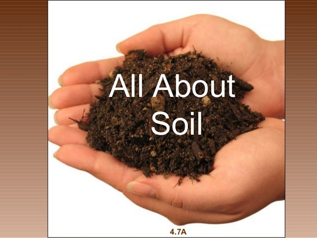 All about soil 4 7 a for All about soil