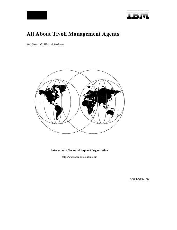 All About Tivoli Management AgentsYoichiro Ishii, Hiroshi Kashima                    International Technical Support Organ...