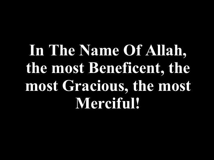 allah the almighty the most merciful the most beneficent In the name of almighty allah, the most beneficent, the most merciful bic (bangladesh islamic community of greater chicago) constitution draft approved by shura.
