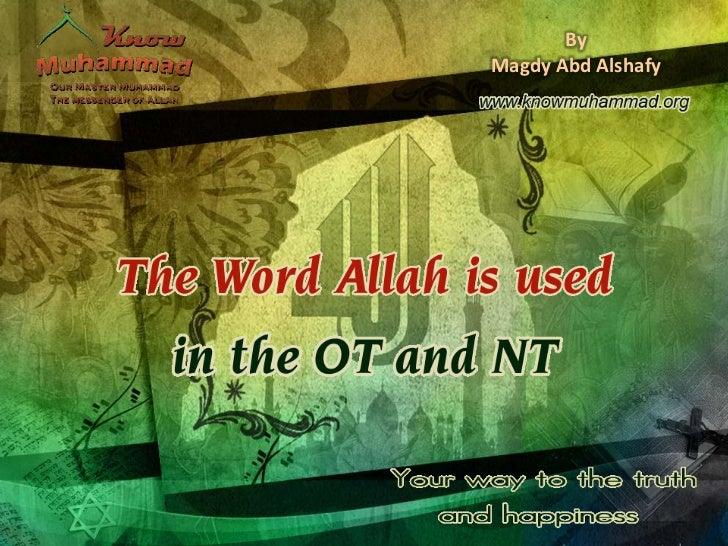 Allah is the same name used in ot and nt