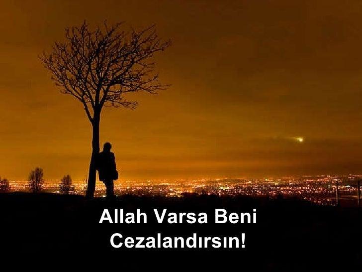 Allah Varsa Beni Cezalandırsın!