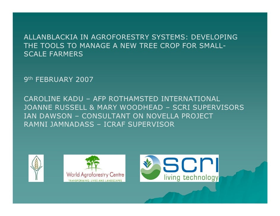 ALLANBLACKIA IN AGROFORESTRY SYSTEMS: DEVELOPING THE TOOLS TO MANAGE A NEW TREE CROP FOR SMALL- SCALE FARMERS   9th FEBRUA...