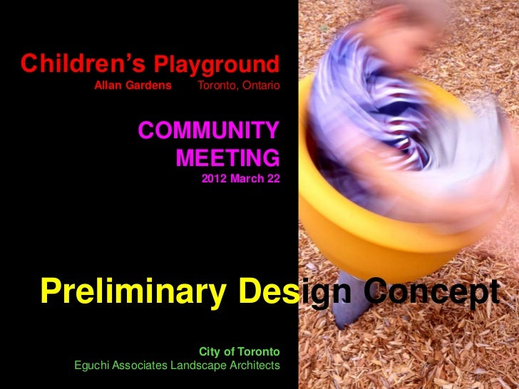 Children's Playground       Allan Gardens      Toronto, Ontario               COMMUNITY                 MEETING           ...