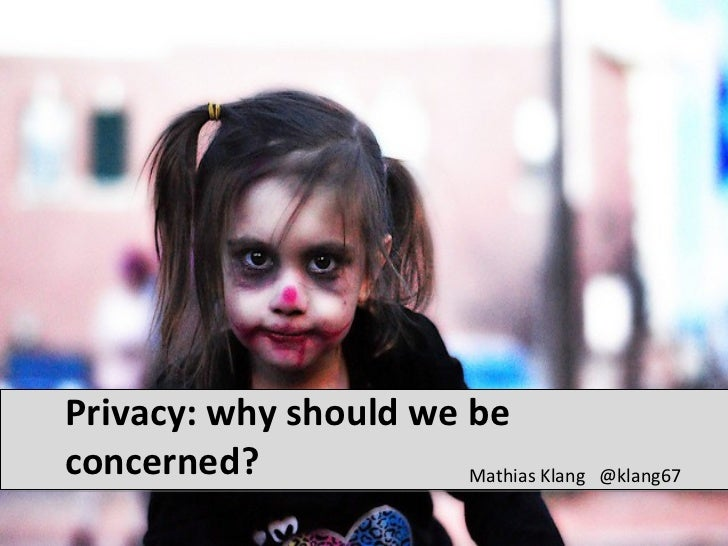 Privacy: why should we be concerned?