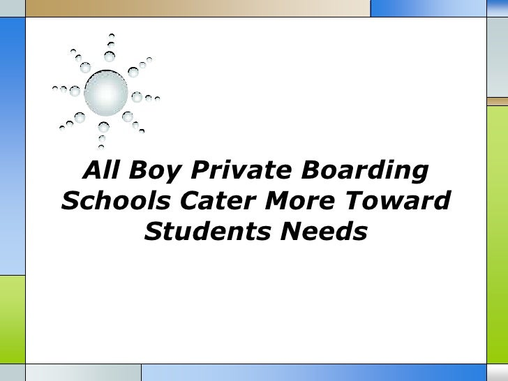 All Boy Private BoardingSchools Cater More Toward      Students Needs