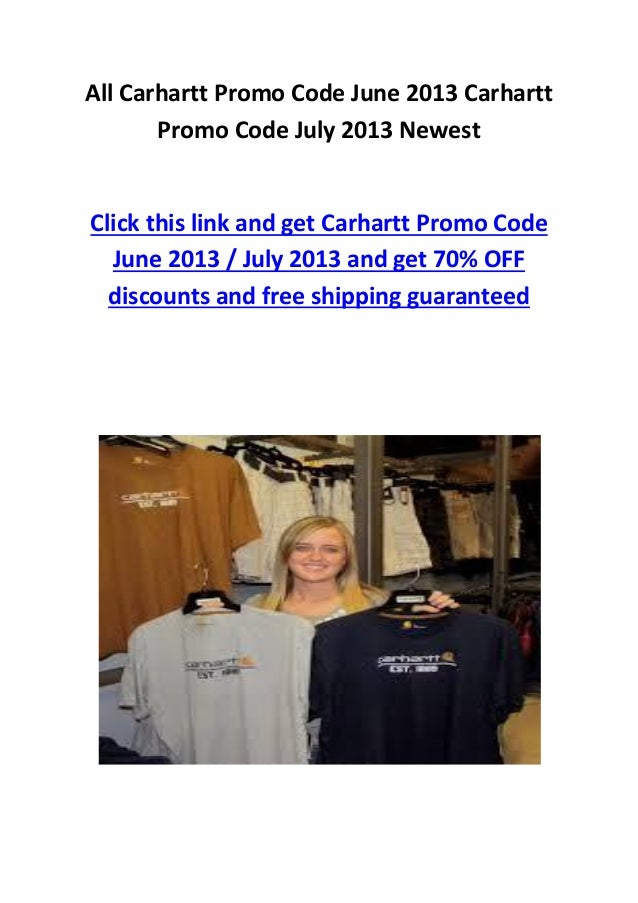 All Carhartt Promo Code June 2013 / Carhartt Promo Code July 2013 70% OFF Now