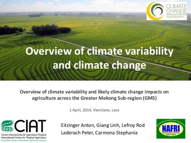 Overview of climate variability and climate change Eitzinger Anton, Giang Linh, Lefroy Rod Laderach Peter, Carmona Stephan...
