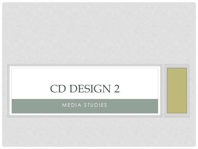 M E D I A S T U D I E S CD DESIGN 2