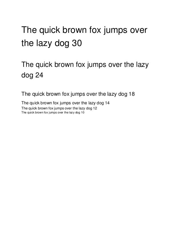 The quick brown fox jumps over  the lazy dog 30  The quick brown fox jumps over the lazy  dog 24  The quick brown fox jump...