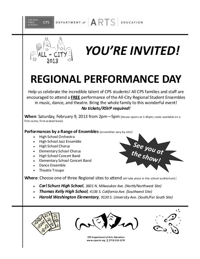 YOU'RE INVITED!    REGIONAL PERFORMANCE DAY  Help us celebrate the incredible talent of CPS students! All CPS families and...
