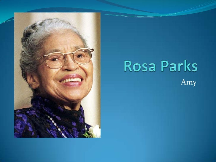 Rosa Parks<br />Amy<br />