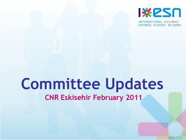 Committee Updates CNR Eskisehir February 2011
