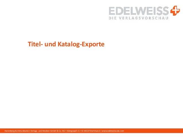 Harenberg Kommunikation Verlags- und Medien GmbH & Co. KG • Königswall 21 • D-44137 Dortmund   www.edelweiss-de.com Titel-...