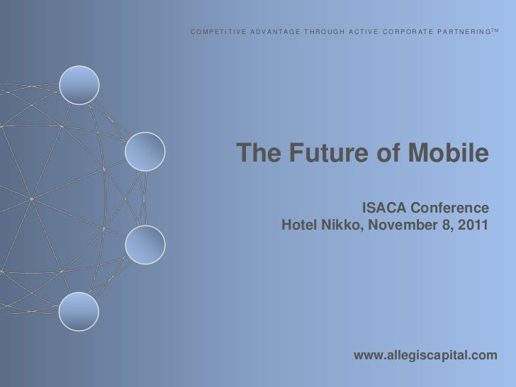 The Future of Mobile - Bob Ackerman, Allegis Capital