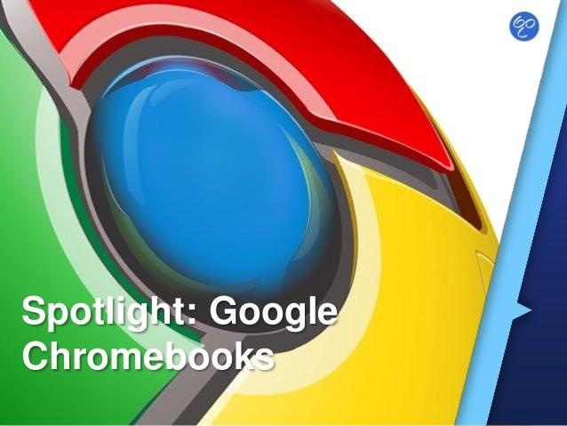 Spotlight: Google Chromebooks