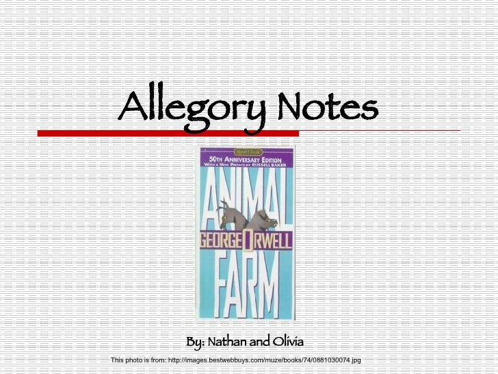 Allegory Notes This photo is from: http://images.bestwebbuys.com/muze/books/74/0881030074.jpg By: Nathan and Olivia