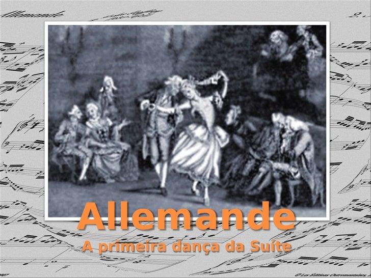 Allemande A primeira dança da Suíte