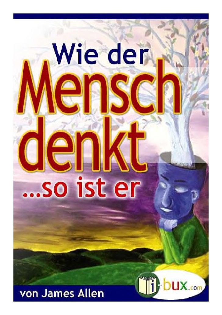"""Kapitel                          Gedanken und Charakter  Der Spruch """"Wie der Mensch in seinem Herzen denkt, so ist er"""" bez..."""