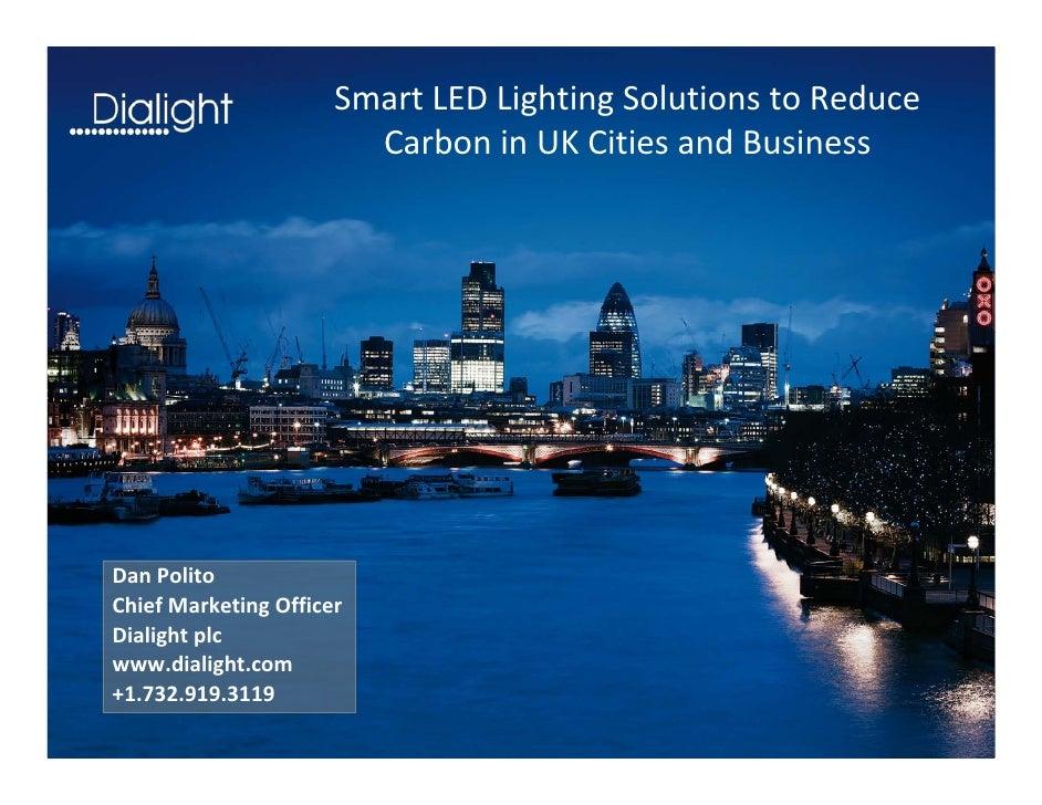 SmartLEDLightingSolutionstoReduce                        CarboninUKCitiesandBusinessDanPolitoChiefMarketingO...