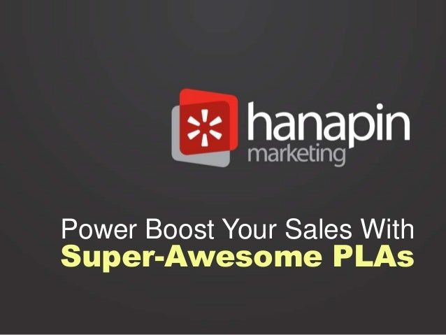 Power Boost Your Sales With Super-Awesome PLAs