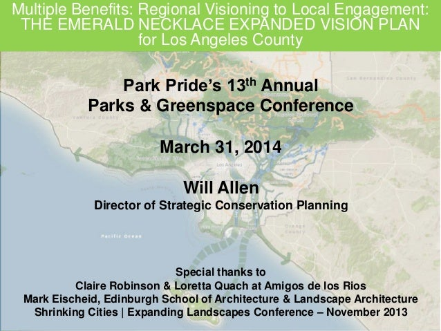 Multiple Benefits: Regional Visioning to Local Engagement: THE EMERALD NECKLACE EXPANDED VISION PLAN for Los Angeles Count...