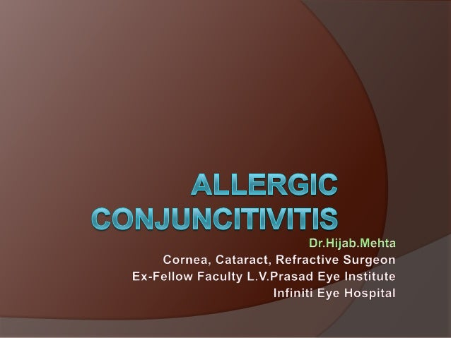Introduction  Allergic conjunctivitis is a group of ocular surface diseases that are typically associated with type 1 hyp...