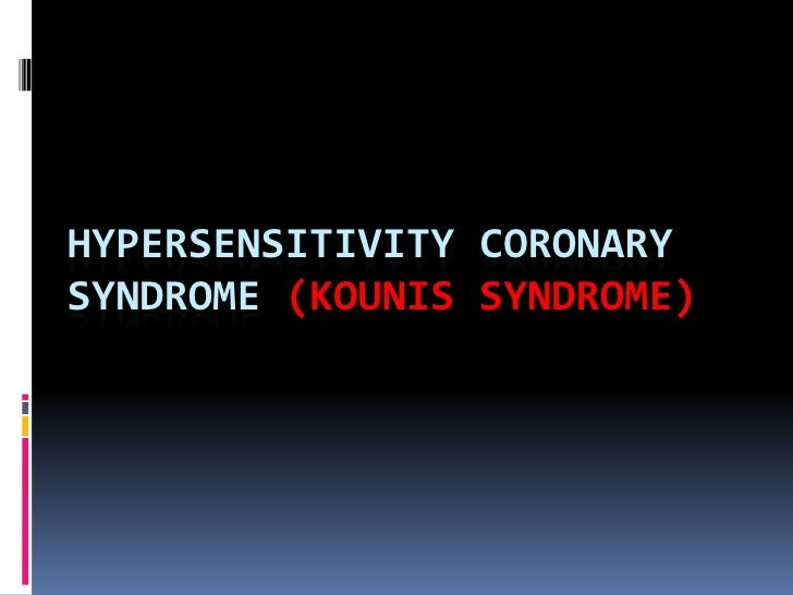 HYPERSENSITIVITY CORONARY SYNDROME (KOUNIS SYNDROME)