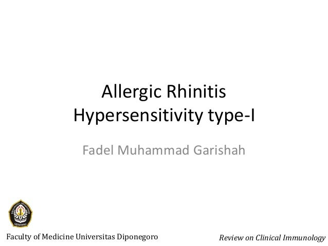 Allergic Rhinitis Hypersensitivity type-I Fadel Muhammad Garishah  Faculty of Medicine Universitas Diponegoro  Review on C...
