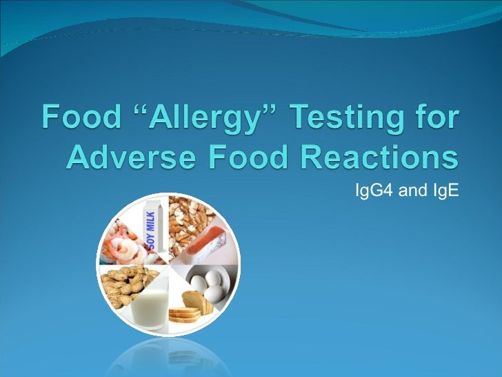 "Food ""Allergy"" Testing for Adverse Food Reactions"