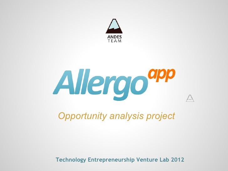 Opportunity analysis projectTechnology Entrepreneurship Venture Lab 2012