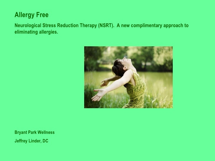 Allergy Free - Neurological Stress Reduction Therapy (NSRT).  A new complimentary approach to eliminating allergies.