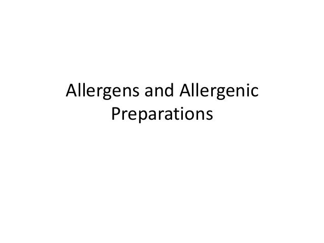 Allergens and Allergenic Preparations