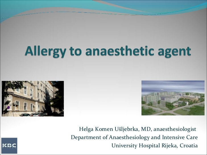 Allergy to anaesthetic agent