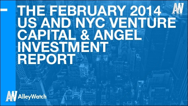 AlleyWatch February 2014 New York and US Venture Capital & Angel Investment Report