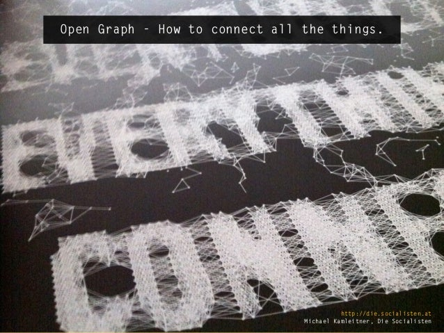 Open Graph - How to connect all the things.                                       thanks for the ad(d).Open Graph - How to...