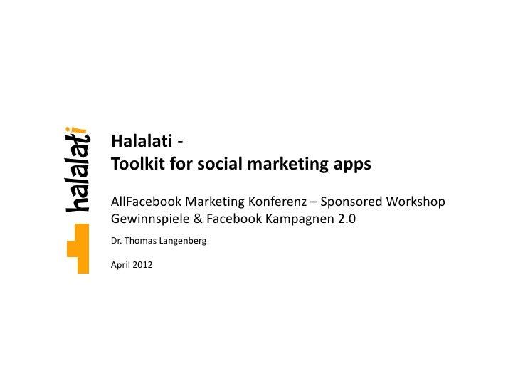 Halalati -Toolkit for social marketing appsAllFacebook Marketing Konferenz – Sponsored WorkshopGewinnspiele & Facebook Kam...