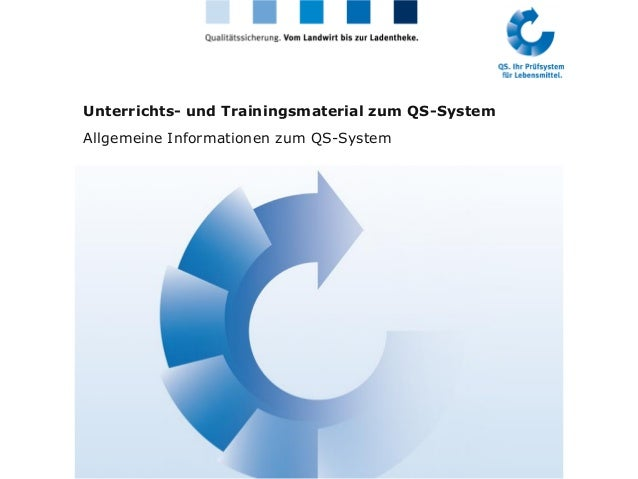 Unterrichts- und Trainingsmaterial zum QS-System Allgemeine Informationen zum QS-System