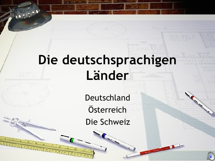 Die deutschsprachigen L änder Deutschland Österreich Die Schweiz