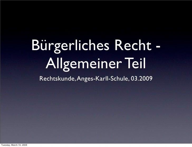 Bürgerliches Recht -                             Allgemeiner Teil                            Rechtskunde, Anges-Karll-Schu...