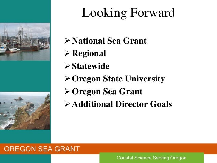 Looking Forward<br /><ul><li>National Sea Grant